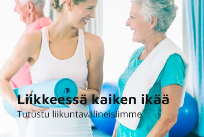 Liikkeessä kaiken ikää - Tutustu liikuntavälineisiimme